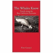 The Whales Know: A Journey through Mexican California Haus Publishing - Literar