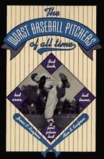The Worst Baseball Pitchers of All Time: Bad Luck, Bad Arms, Bad Teams-ExLibrary
