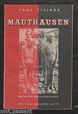 HISTOIRE. Mauthausen par Paul Tillard. Edition Originale 1945. Préface J.R.Bloch