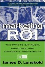 Marketing ROI: The Path to Campaign, Customer, and Corporate Profitability, Jame