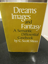 Dreams, Images, and Fantasy : A Semantic Differential Casebook by C. Scott...