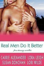 Real Men Do It Better by Carrie Alexander, Lora Leigh, Susan Donovan and Lori...