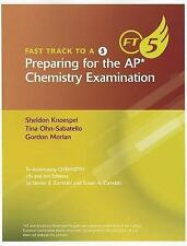 Fast Track to a 5 Preparing for the AP Chemistry Examination by Zumdahl, Steven