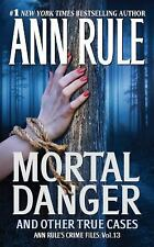 Mortal Danger (Ann Rule's Crime Files #13)