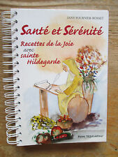 Santé et sérénité Recettes de la joie avec Sainte Hildegarde Tome 2,