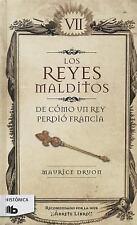 Reyes Malditos Vii. de Como un Rey Perdio Francia -V3* by Maurice Druon...