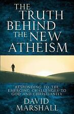 NEW The Truth Behind New Atheism: Responding to the Emerging Challenges to...