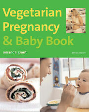 Vegetarian Pregnancy and Baby Book (Mitchell Beazley Food) Amanda Grant Very Goo