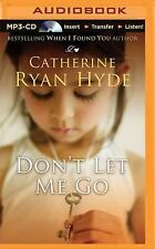 Don't Let Me Go by Catherine Ryan Hyde (2015, MP3 CD, Unabridged)