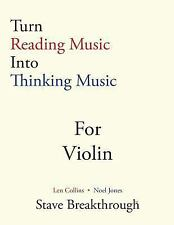 Turn Reading Music into Thinking Music for VIOLIN by Len Collins (2015,...