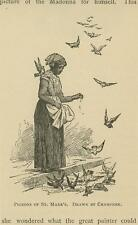 ANTIQUE VICTORIAN WOMAN GIRL FEEDING BIRD SEED TO PIGEONS OF ST. MARK OLD PRINT