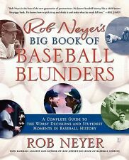 Rob Neyer's Big Book of Baseball Blunders : A Complete Guide to the Worst...