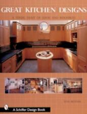 Great Kitchen Designs: A Visual Feast of Ideas and Resources (Schiffer Design Bo