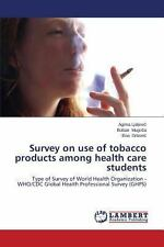 Survey on Use of Tobacco Products among Health Care Students by Grbovic Ena,...