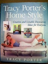 TRACY PORTER'S HOME STYLE: CREATIVE & LIVABLE DECORATING IDEAS FOR EVERYONE HC