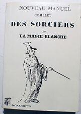 SPIRITISME/MANUEL DES SORCIERS/ED RORET/1837/FAC SIMILE/BIBL D 'UN GUERISSEUR
