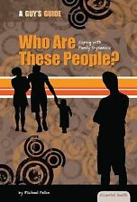 Essential Health a Guy's Guide Ser.: Who Are These People? : Coping with...