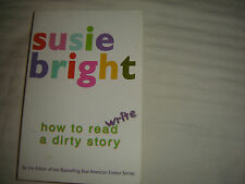 SUSIE BRIGHT How To Read/Write a Dirty Story 2001 (Best American Erotica Series)