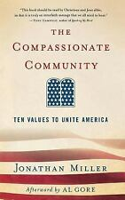 The Compassionate Community : Ten Values to Unite America by Jonathan Miller...