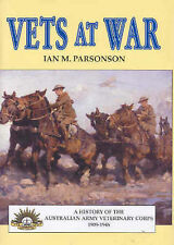 Vets at War: A History of the Australian Army Veterinary Corps 1909-1946 by...
