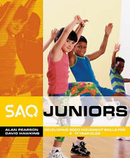 SAQ Juniors: Developing Good Movement Skills for 4-11 Year Olds (SAQ), Good Cond
