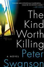 The Kind Worth Killing by Peter Swanson (2015, Hardcover)