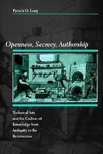 Openness, Secrecy, Authorship : Technical Arts and the Culture of Knowledge...