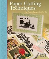 Paper Cutting Techniques for Scrapbooks and Cards by Sharyn Sowell (2005,...