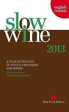 Slow Wine 2013: A Year in the Life of Italy's Vineyards and Wines