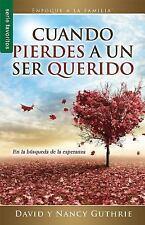 Cuando Pierdes a un Ser Querido by David Guthrie and Nancy Guthrie (2016,...