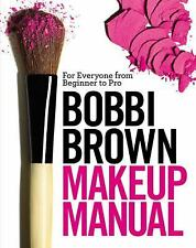Bobbi Brown Makeup Manual : For Everyone from Beginner to Pro by Bobbi Brown (20