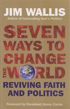 Seven Ways to Change the World: Reviving Health and Politics by Jim Wallis