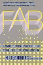 FAB : The Coming Revolution on Your Desktop - From Personal Computers to...