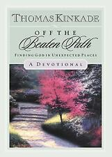 Off The Beaten Path: Finding God in Unexpected Places by Thomas Kinkade Book