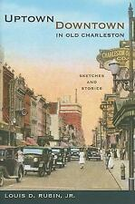 UptownDowntown in Old Charleston: Sketches and Stories