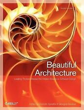 Beautiful Architecture: Leading Thinkers Reveal the Hidden Beauty in Software De