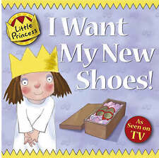 I Want My New Shoes! (Little Princess),Ross, Tony,New Book mon0000063154