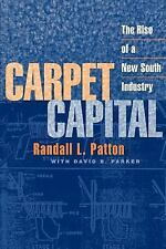 Carpet Capital: The Rise of a New South Industry Economy and Society in the Mod