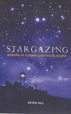 Hill, Peter Stargazing: Memoirs of a Lighthouse Keeper Very Good Book