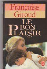Le bon Plaisir - Françoise Giroud - Catherine Deneuve .livre de poche 1984 .25/9