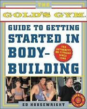 The Gold's Gym Guide to Getting Started in Bodybuilding-ExLibrary