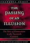 The Passing of an Illusion : The Idea of Communism in the Twentieth Century, Fra