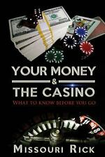 Your Money and the Casino : What to Know Before You Go - about Blackjack,...