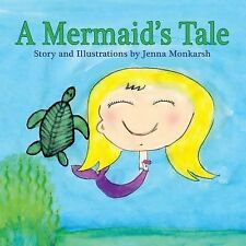 A Mermaid's Tale by Jenna Monkarsh (2015, Paperback)
