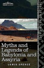 Myths and Legends of Babylonia and Assyria by Lewis Spence (2010, Paperback)