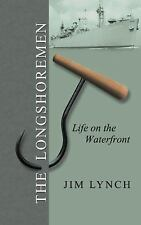 The Longshoremen : Life on the Waterfront by Jim Lynch (2014, Paperback)