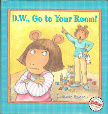 D.W,, Go to Your Room! -DW worries her time out will last forever -HB Marc Brown