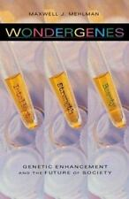 Wondergenes: Genetic Enhancement and the Future of Society