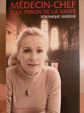 Médecin-chef à la prison de la santé / Véronique Vasseur