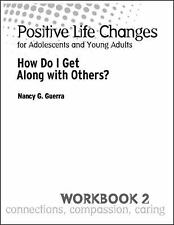 Positive Life Changes, Workbook 2 (Set Of 5) : How Do I Get along with...